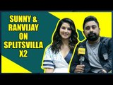 Sunny Leone and Ranvijay Singha on Splitsvilla X2