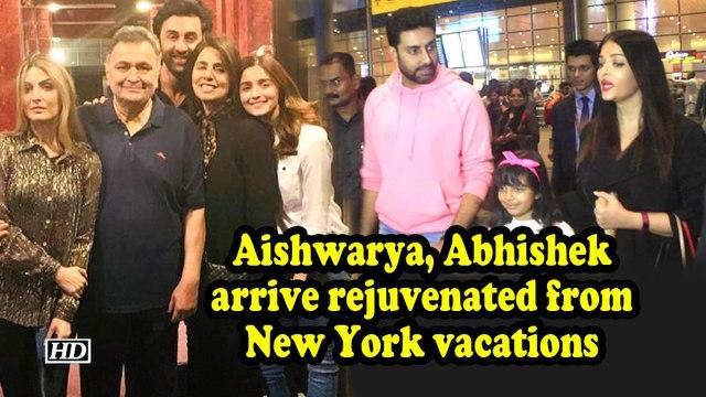 Aishwarya, Abhishek arrives rejuvenated from New York vacations