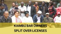 Kiambu bar owners split over licenses