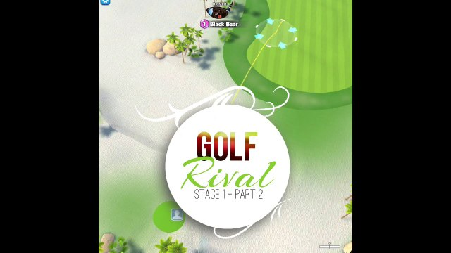 Golf Rival: Stage 1 - Part 2