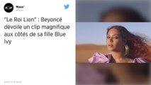 Le Roi Lion : Beyoncé dévoile le clip de «Spirit» dans lequel apparaît sa fille Blue Ivy