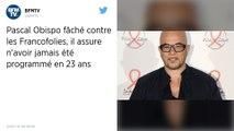 Francofolies : Pascal Obispo dit ne jamais avoir été invité et règle ses comptes
