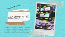 Topic of the day- Broadcasting