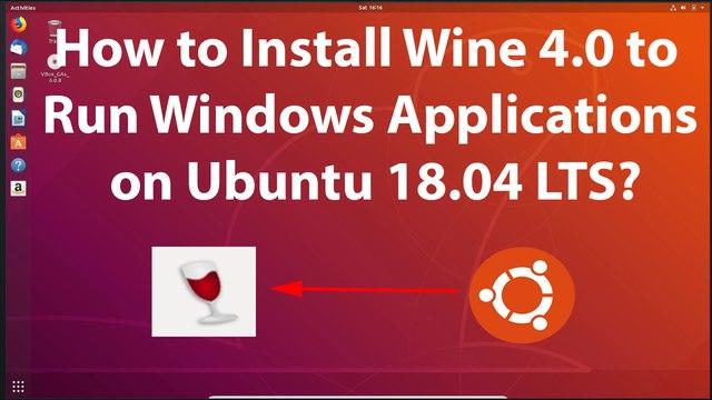 How to Install Wine 4.0 to Run Windows Applications on Ubuntu 18.04 LTS?