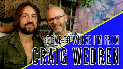 CRAIG WEDREN: Come To Where I'm From Episode #3