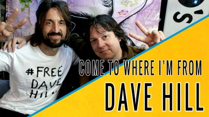 DAVE HILL: Come To Where I'm From Episode #04