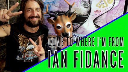 IAN FIDANCE:  Come To Where I'm From Episode #07