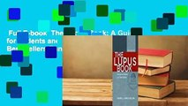 Full E-book  The Lupus Book: A Guide for Patients and Their Families  Best Sellers Rank : #2