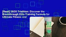 [Read] 80/20 Triathlon: Discover the Breakthrough Elite-Training Formula for Ultimate Fitness and