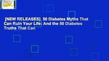 [NEW RELEASES]  50 Diabetes Myths That Can Ruin Your Life: And the 50 Diabetes Truths That Can