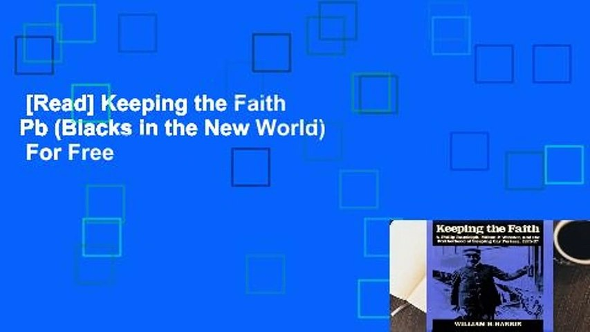 [Read] Keeping the Faith Pb (Blacks in the New World)  For Free