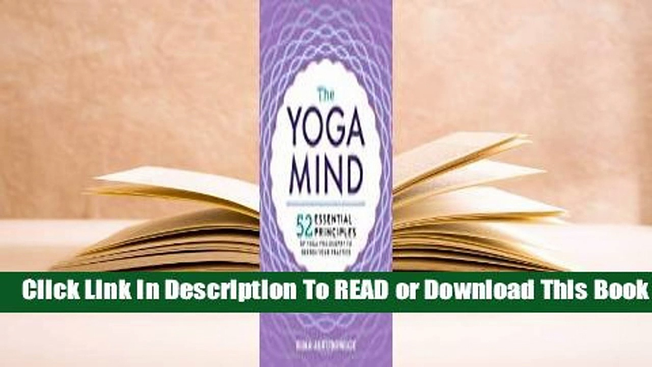 Full version  Essential Yoga Philosophy: 52 Principles to Deepen Your Practice, from Namaste to