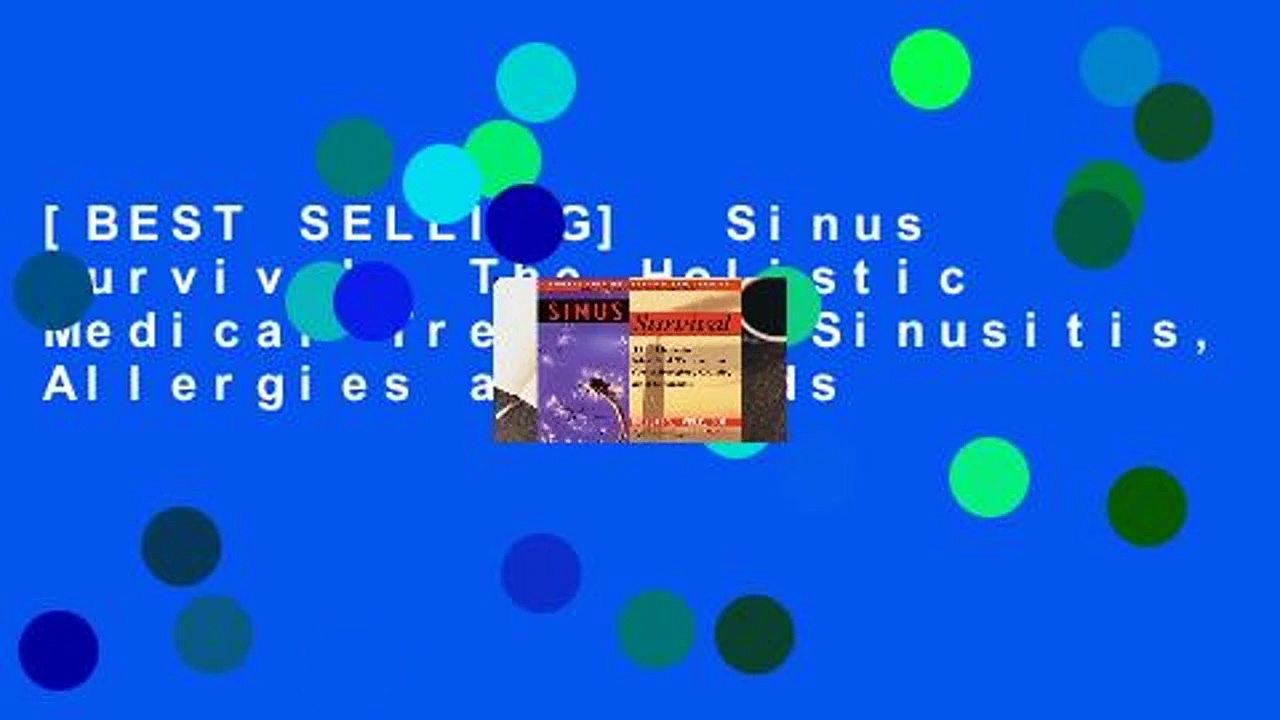 [BEST SELLING]  Sinus Survival: The Holistic Medical Treatment Sinusitis, Allergies and Colds