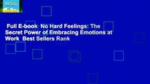 Full E-book  No Hard Feelings: The Secret Power of Embracing Emotions at Work  Best Sellers Rank