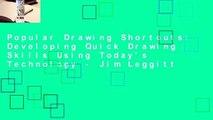 Popular Drawing Shortcuts: Developing Quick Drawing Skills Using Today's Technology - Jim Leggitt