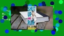 Shut Up and Run: How to Get Up, Lace Up, and Sweat with Swagger  For Kindle