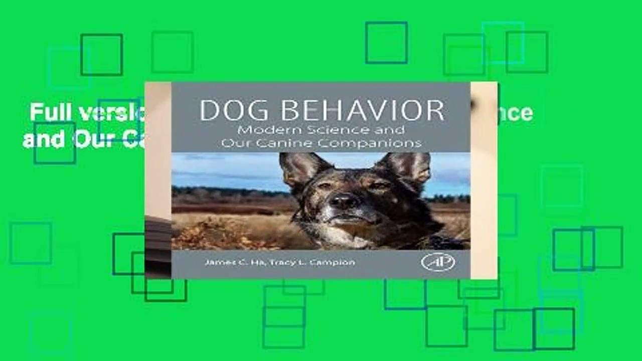 Full version  Dog Behavior: Modern Science and Our Canine Companions  For Kindle