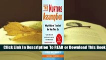 Full E-book The Nurture Assumption: Why Children Turn Out the Way They Do, Revised and Updated