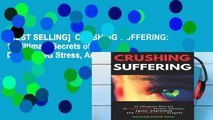 [BEST SELLING]  CRUSHING SUFFERING: 12 Ultimate Secrets of DEFEATING Stress, Anxiety, Agony,