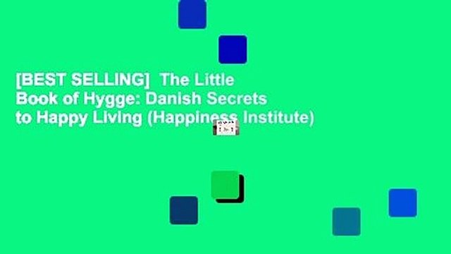 [BEST SELLING]  The Little Book of Hygge: Danish Secrets to Happy Living (Happiness Institute)