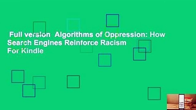 Full version  Algorithms of Oppression: How Search Engines Reinforce Racism  For Kindle