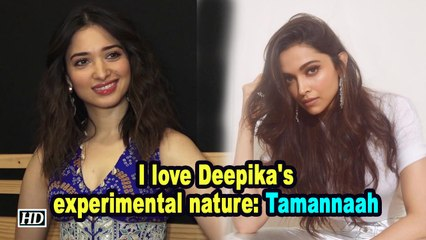 I love Deepika's experimental nature: Tamannaah