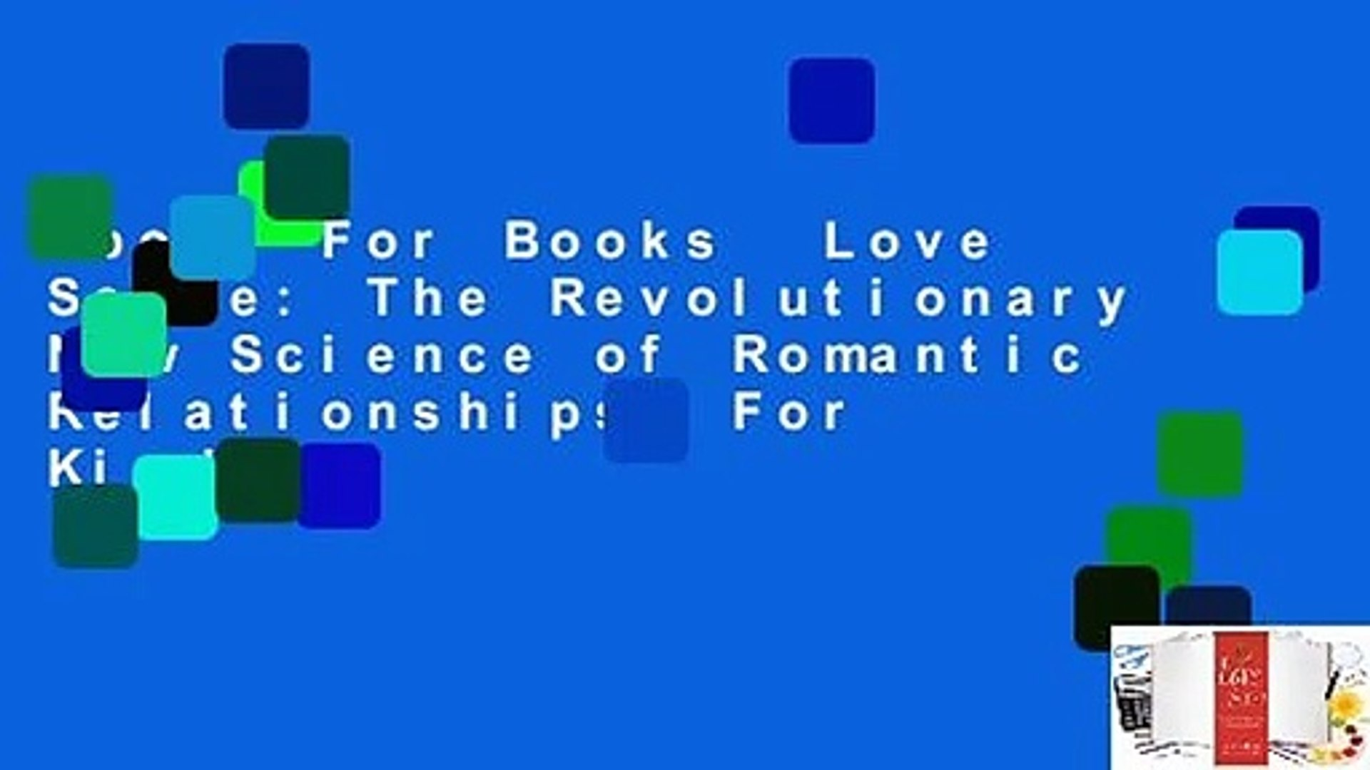 About For Books  Love Sense: The Revolutionary New Science of Romantic Relationships  For Kindle