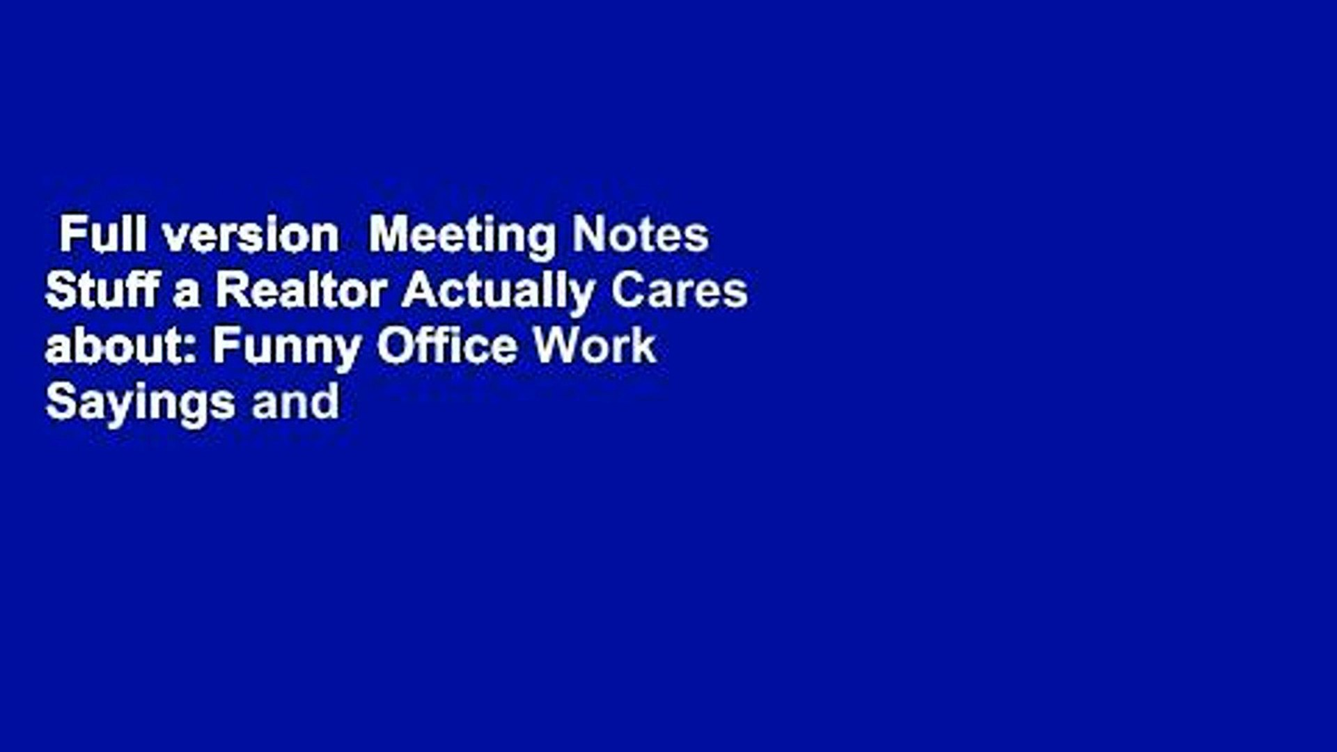 Full version  Meeting Notes Stuff a Realtor Actually Cares about: Funny Office Work Sayings and