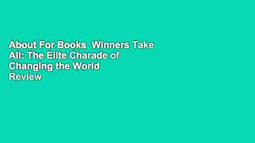 About For Books  Winners Take All: The Elite Charade of Changing the World  Review