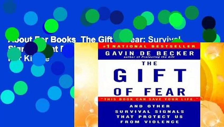 About For Books  The Gift of Fear: Survival Signals That Protect Us from Violence  For Kindle