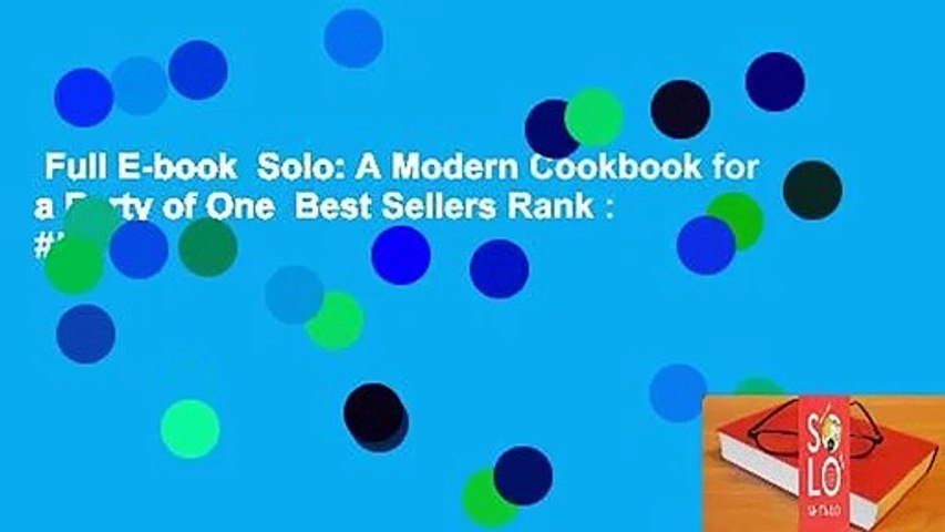 Full E-book  Solo: A Modern Cookbook for a Party of One  Best Sellers Rank : #5