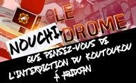 Nouchidrome : que pensez-vous de l'interdiction du koutoukou à Abidjan ?