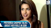 Birthday Special: When Priyanka Chopra Told Us About Her Role In Don Sequel