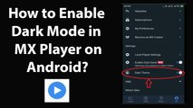 How to Enable Dark Mode in MX Player on Android?