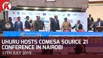 Uhuru Hosts COMESA Source 21 Conference in Nairobi