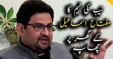 NAB raids Miftah Ismail's residences in Karachi