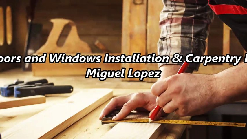 Doors and Windows Installation & Carpentry by Miguel Lopez - (678) 926-4036