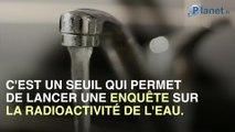 Contamination radioactive de l'eau potable de millions de Français