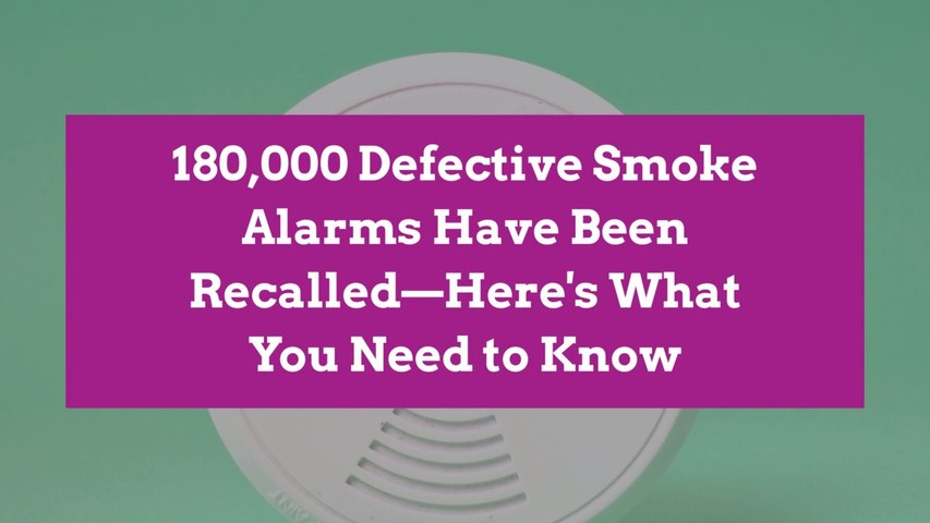 180,000 Defective Smoke Alarms Have Been Recalled—Here's What You Need to Know