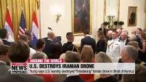 "Trump says U.S. warship destroyed ""threatening"" Iranian drone in Strait of Hormuz"