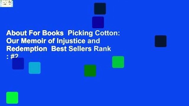About For Books  Picking Cotton: Our Memoir of Injustice and Redemption  Best Sellers Rank : #2
