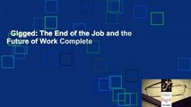 Gigged: The End of the Job and the Future of Work Complete