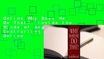 Online Why Does He Do That?: Inside the Minds of Angry and Controlling Men  For Online