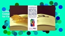 Online Understanding Mental Illness: A Comprehensive Guide to Mental Health Disorders for Family