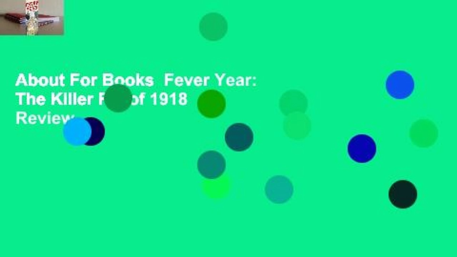 About For Books  Fever Year: The Killer Flu of 1918  Review