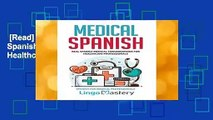 [Read] Medical Spanish: Real Spanish Medical Conversations for Healthcare Professionals (Spanish