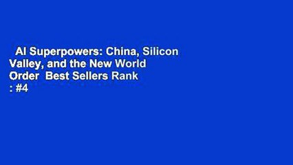 AI Superpowers: China, Silicon Valley, and the New World Order  Best Sellers Rank : #4
