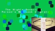 The Highly Sensitive Person's Workbook Complete