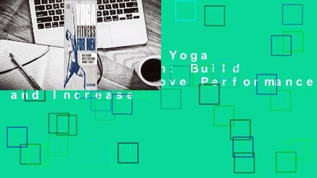 Full version  Yoga Fitness for Men: Build Strength, Improve Performance, and Increase