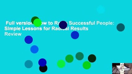 Full version  How to Raise Successful People: Simple Lessons for Radical Results  Review